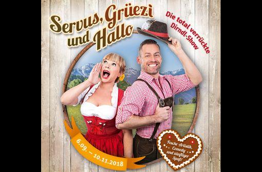 Ab 7.9. im Friedrichsbau Varieté: Servus, Grüezi und Hallo