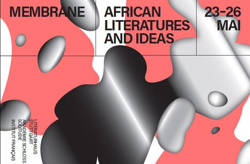 Membrane-Festival - African Literatures and Ideas - in Stuttgart