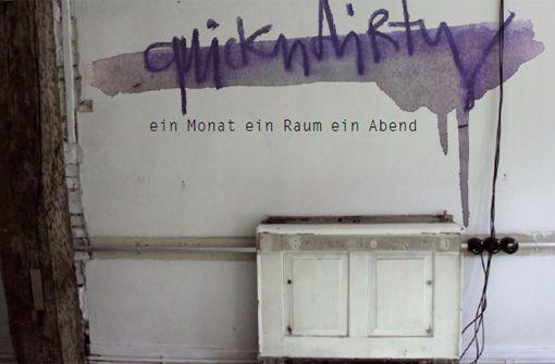 Nur im Mai und nur in Stuttgart: quickndirty