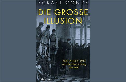 Die große Illusion - Versailles 1919 und die Neuordnung der Welt im Stadtarchiv Stuttgart