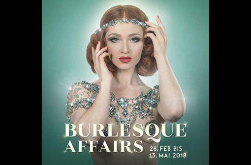 Demnächst im Friedrichsbau Varieté: Burlesque Affairs